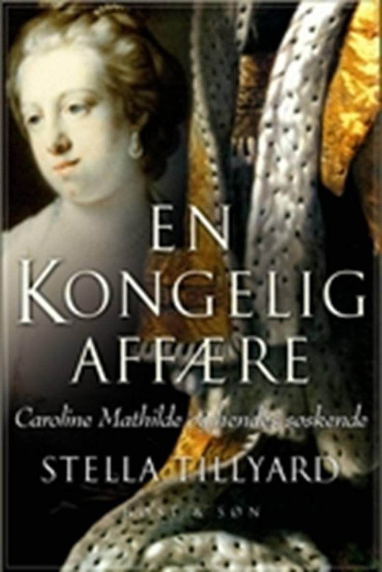 En kongelig affære af Stella Tillyard