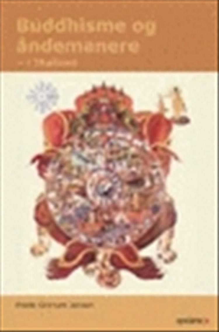 Buddhisme og åndemanere i Thailand af Frede Granum-Jensen