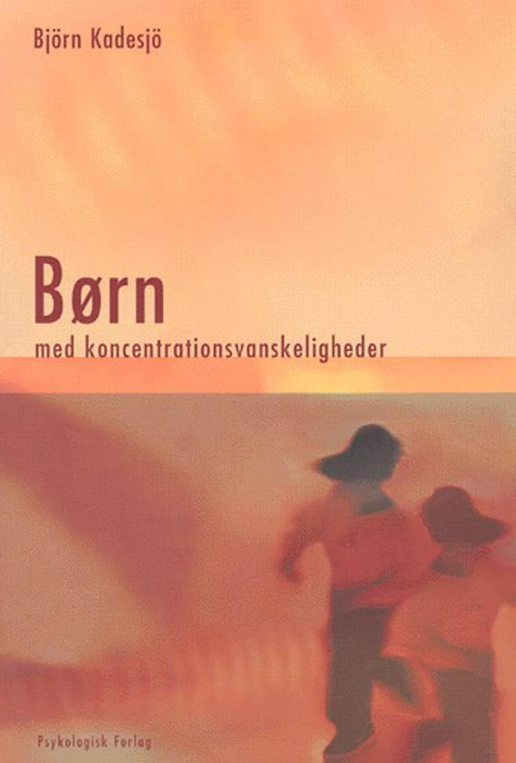 Børn med koncentrationsvanskeligheder af Björn Kadesjö