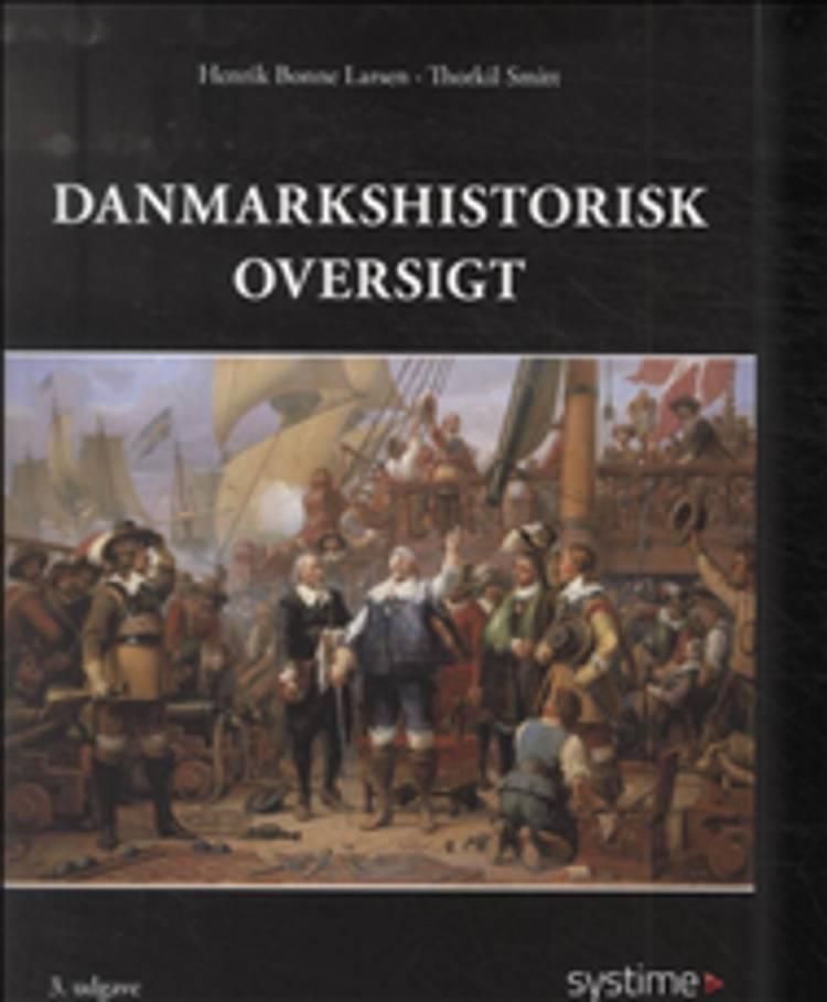 Danmarkshistorisk oversigt af Thorkil Smitt og Henrik Bonne Larsen