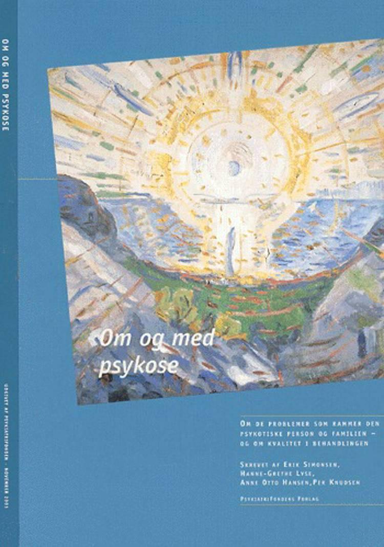Om og med psykose af Erik Simonsen, Per Knudsen, Anne Otto Hansen og Hanne Grethe Lyse m.fl.