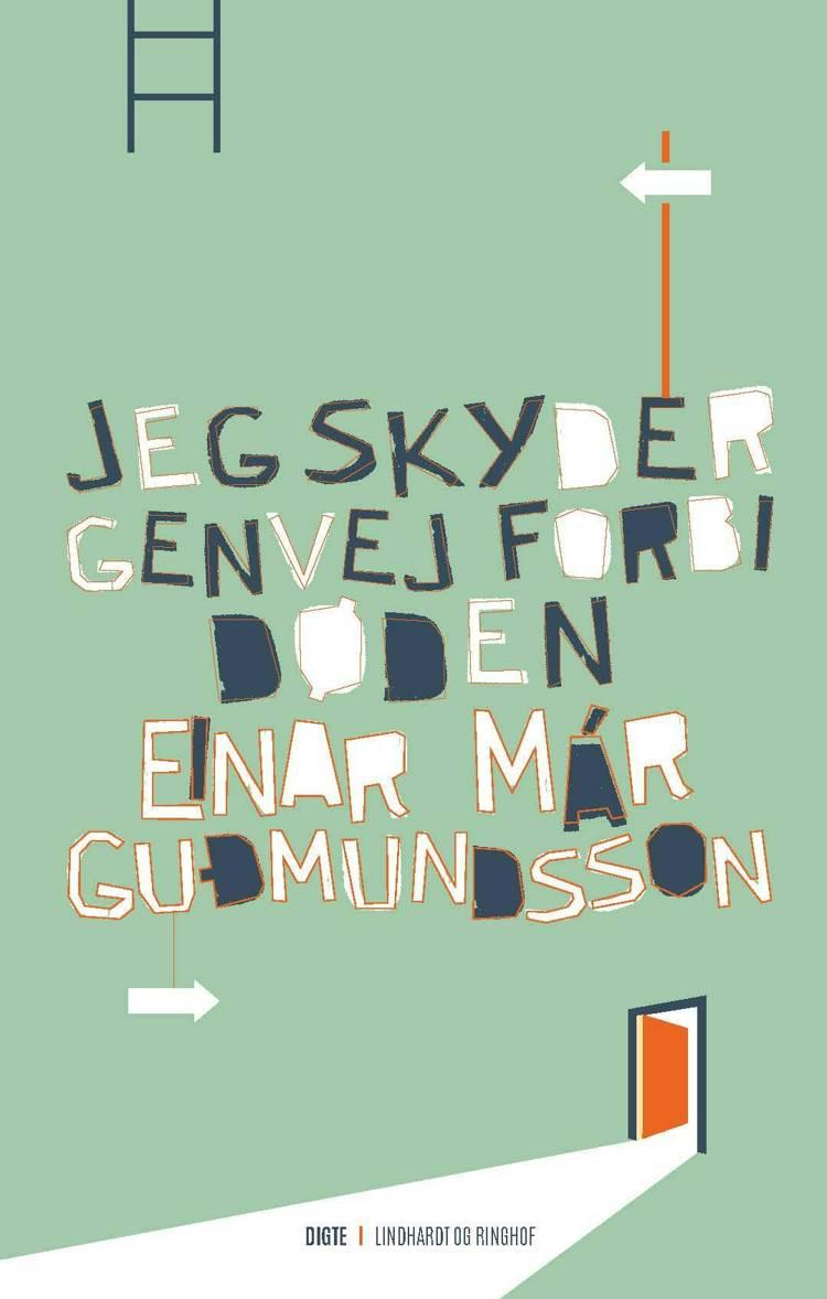 Jeg skyder genvej forbi døden af Einar Már Guðmundsson