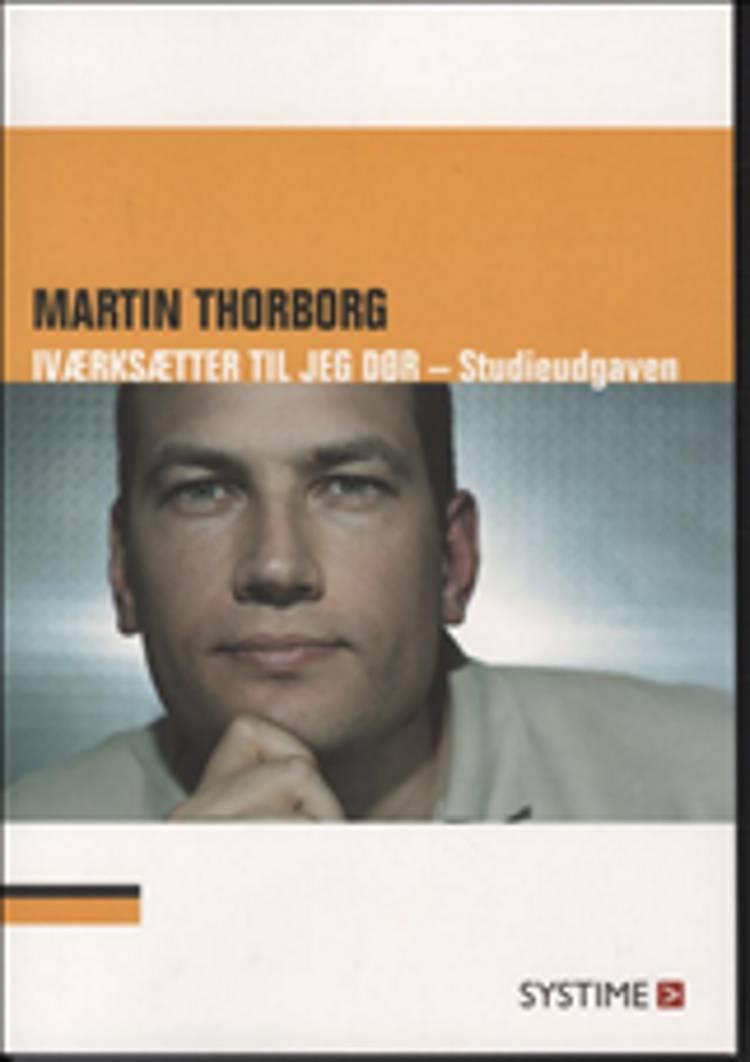 Iværksætter til jeg dør af Martin Thorborg og Anders Gisselmann