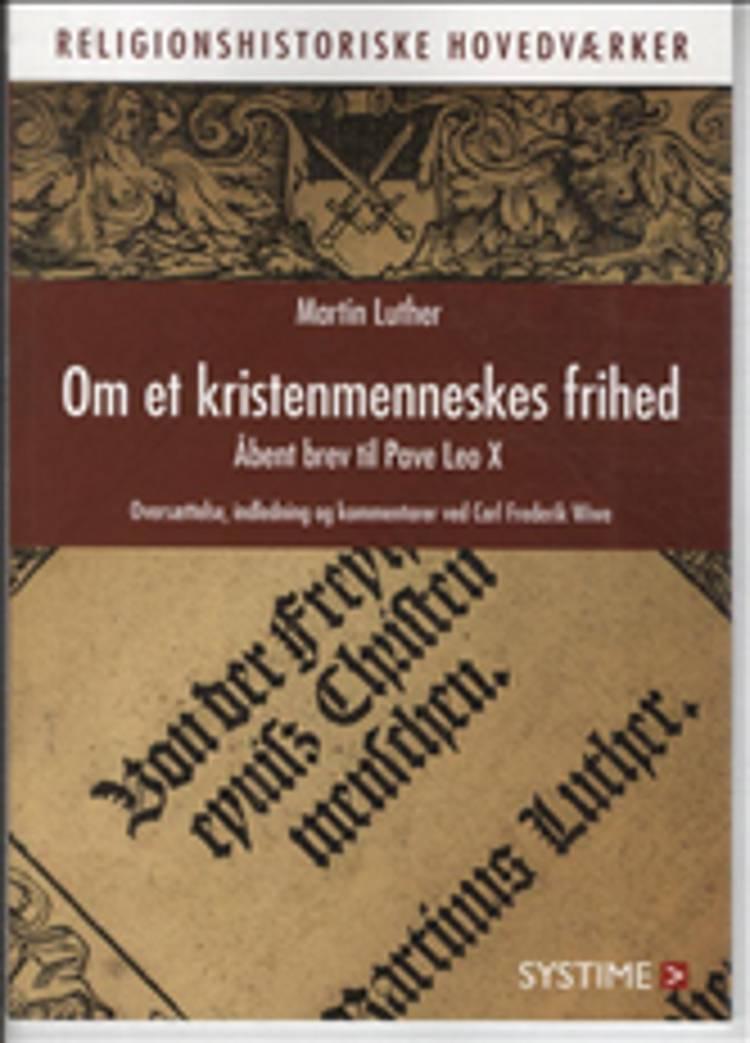 Om et kristenmenneskes frihed af Carl Frederik Wiwe