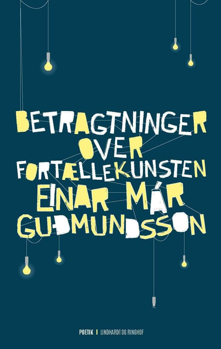 Betragtninger over fortællekunsten af Einar Már Guðmundsson