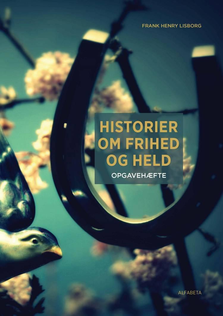 Historier om frihed og held af Frank Henry Lisborg
