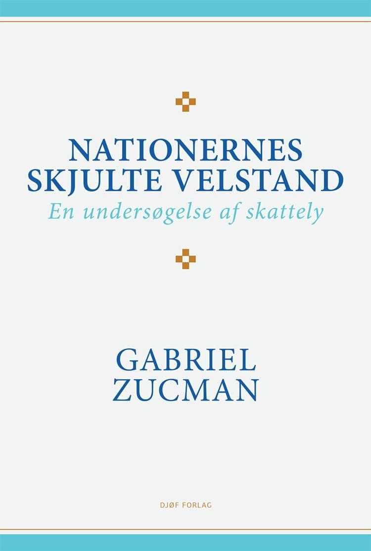 Nationernes skjulte velstand af Gabriel Zucman