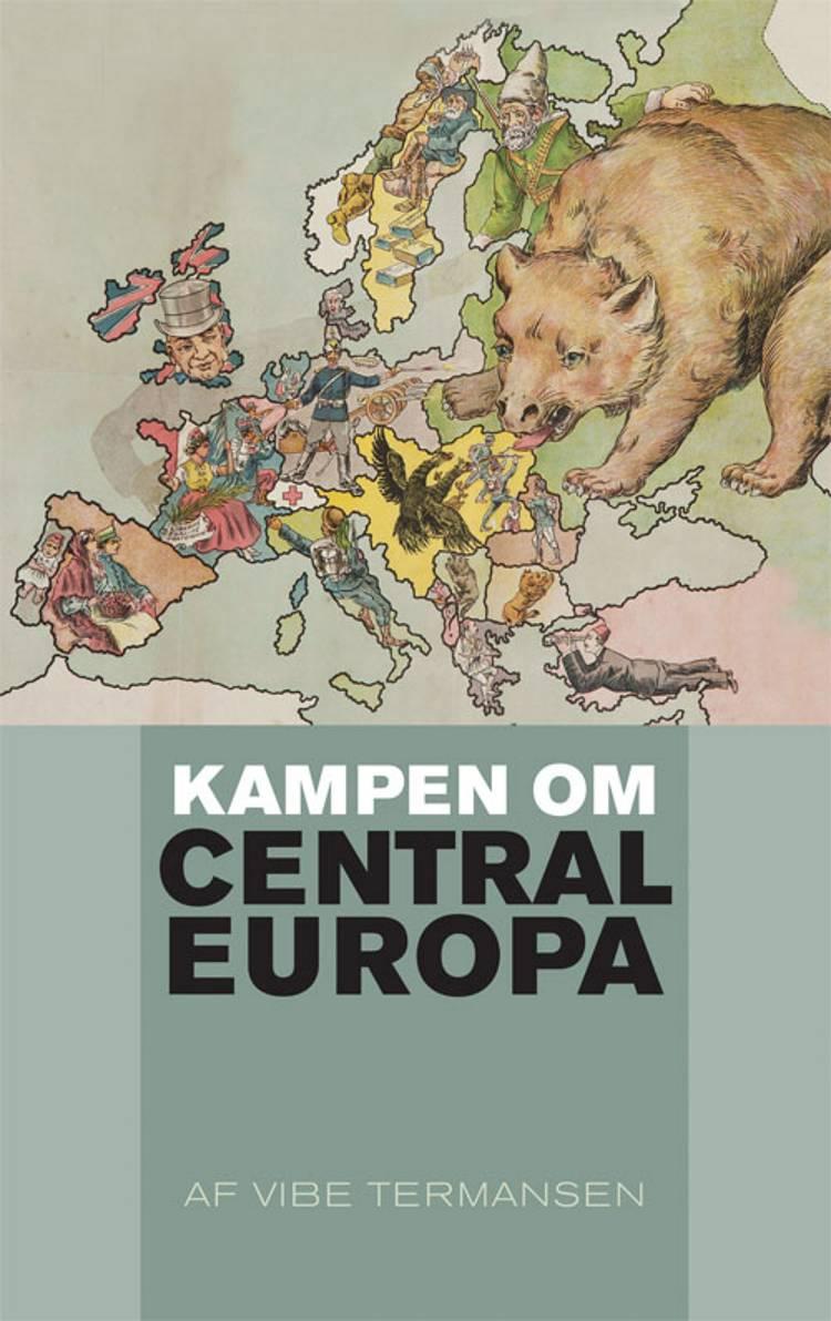 Kampen om Centraleuropa af Vibe Termansen