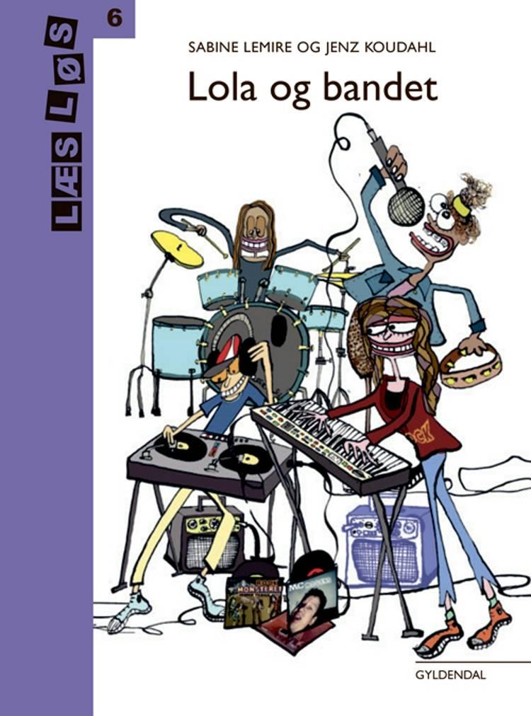 Lola og bandet af Sabine Lemire