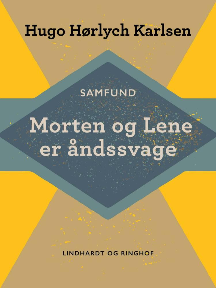 Morten og Lene er åndssvage af Hugo Hørlych Karlsen