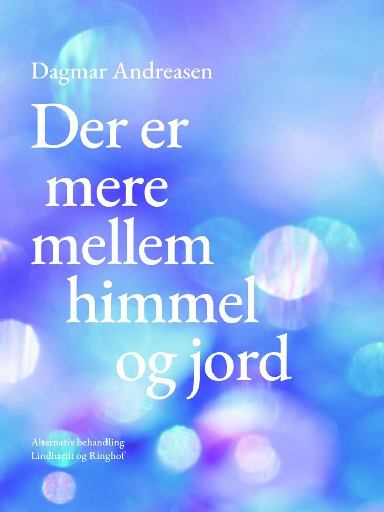 Der er mere mellem himmel og jord af Dagmar Andreasen