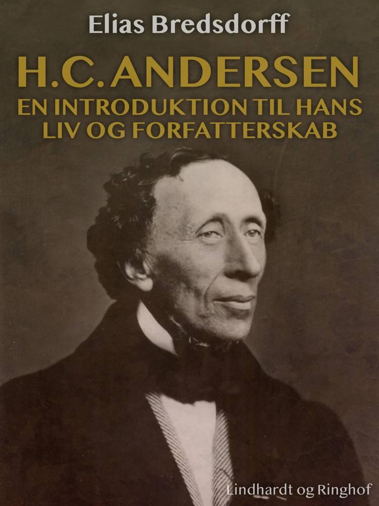 H.C. Andersen - en introduktion til hans liv og forfatterskab af Elias Bredsdorff