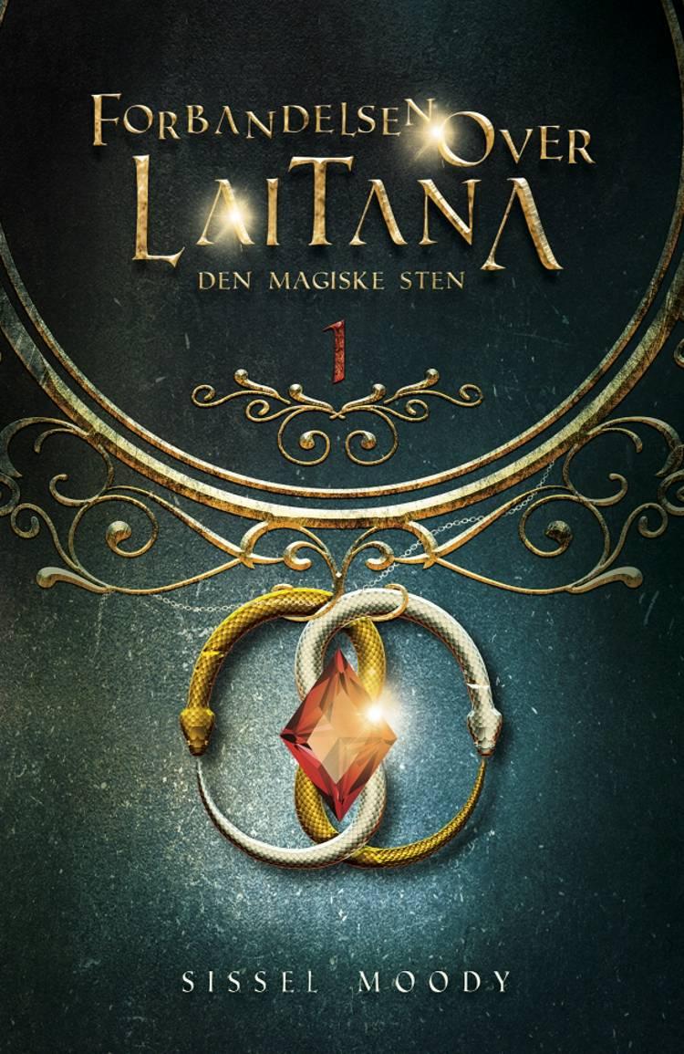 Forbandelsen over Laitana - Den magiske sten af Sissel Moody