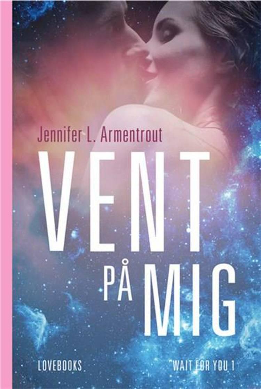 Vent på mig af Jennifer L. Armentrout
