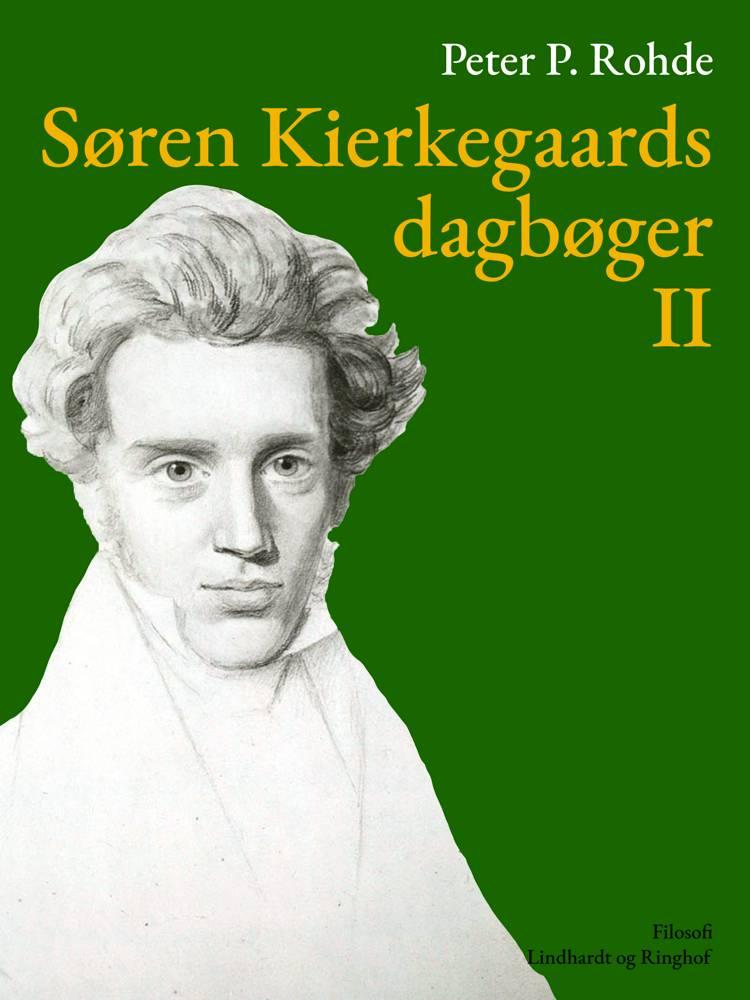 Søren Kierkegaards dagbøger II af Søren Kierkegaard og Peter P. Rohde