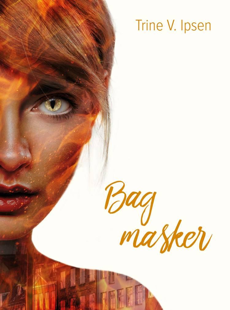 Bag masker af Trine V. Ipsen