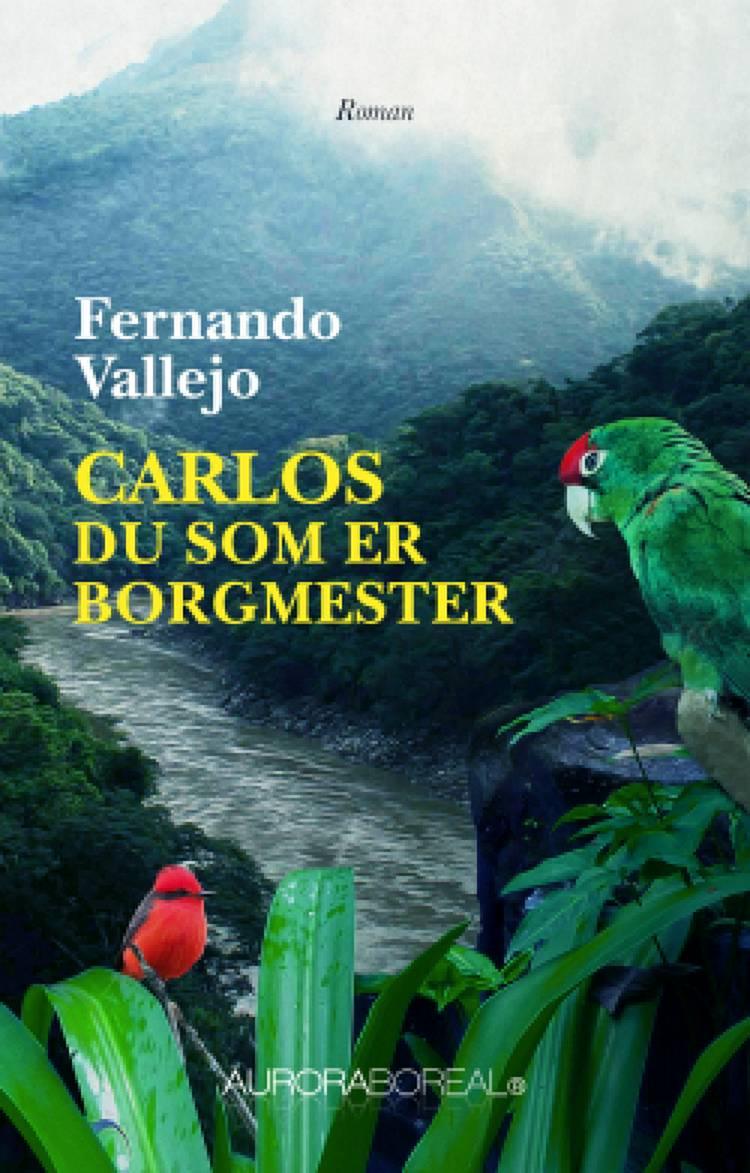 Carlos, du som er borgmester af Fernando Vallejo