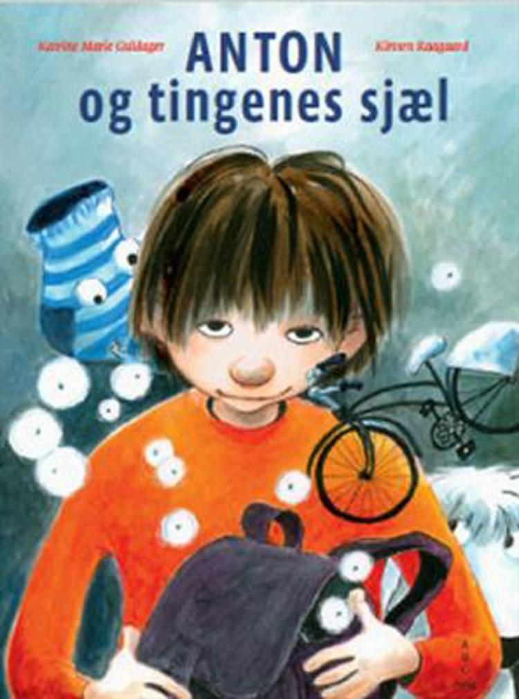Anton og tingenes sjæl af Kirsten Raagaard og Katrine Marie Guldager