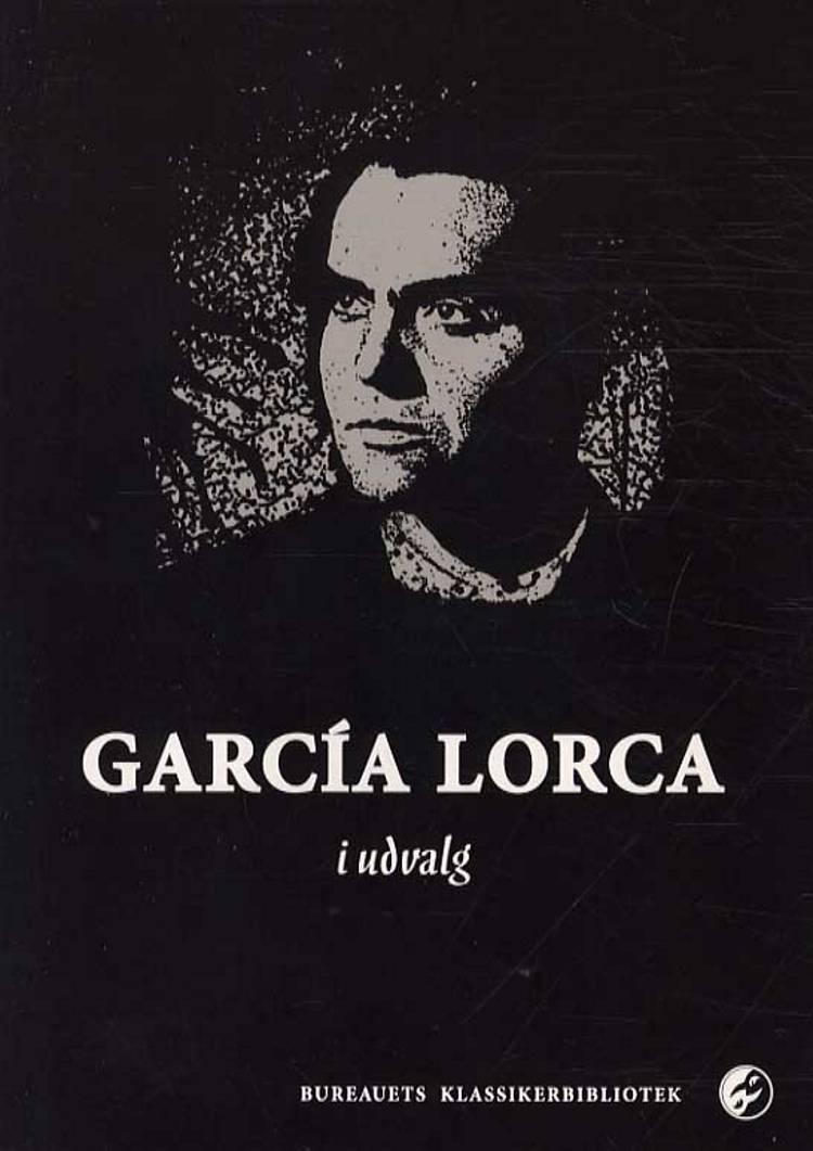 García Lorca i udvalg af Federico García Lorca og García Lorca