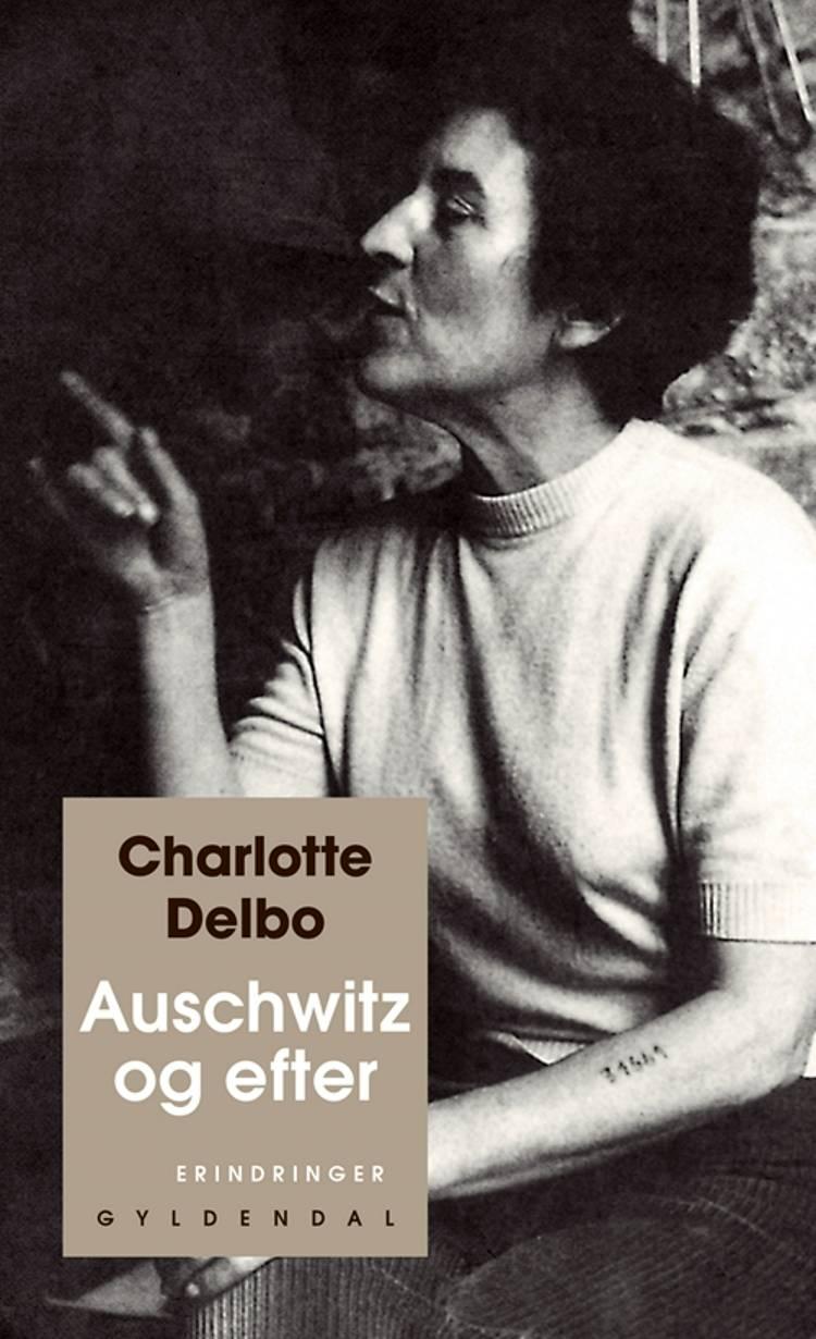 Auschwitz og efter af Charlotte Delbo