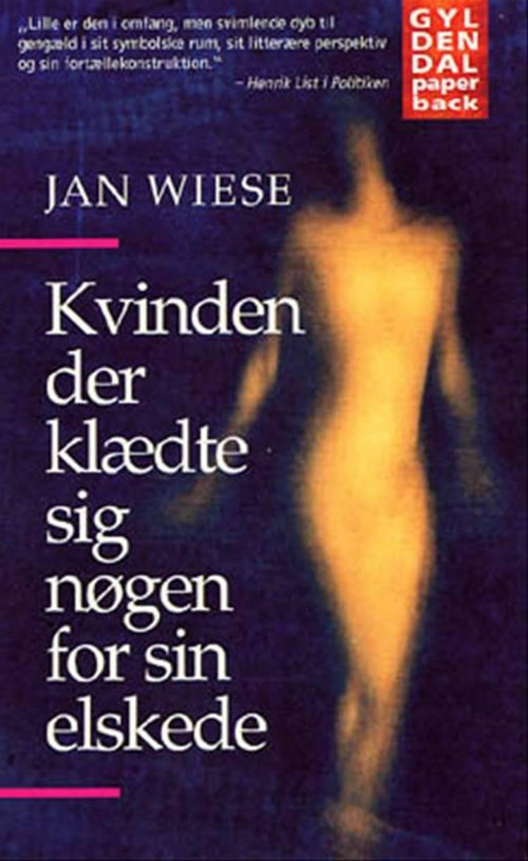 Kvinden der klædte sig nøgen for sin elskede af Jan Wiese