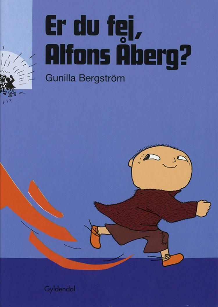 Er du fej, Alfons Åberg? af Gunilla Bergström