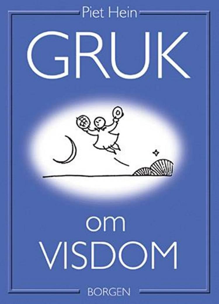Gruk om visdom af Piet Hein