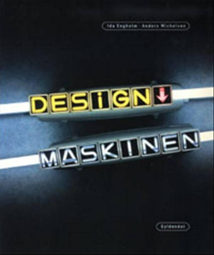 Designmaskinen af Anders Michelsen og Ida Engholm