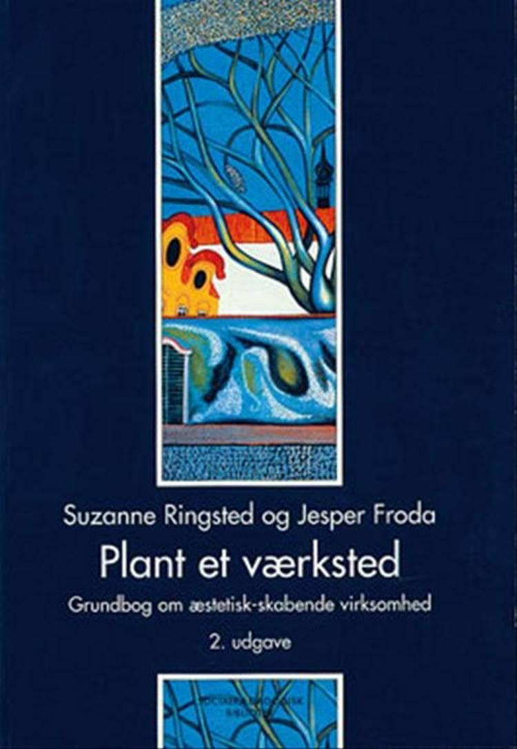 Plant et værksted af Jesper Froda og Suzanne Ringsted
