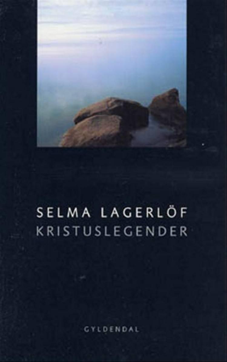 Kristuslegender af Selma Lagerlöf