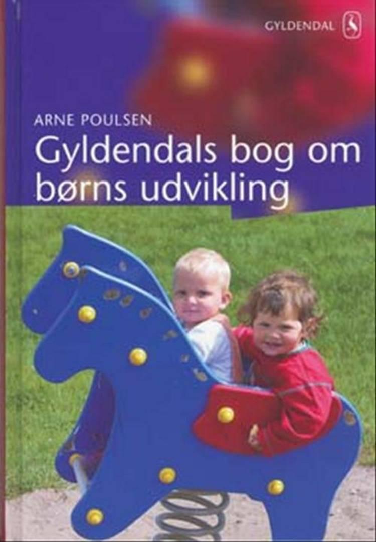 Gyldendals bog om børns udvikling af Arne Poulsen