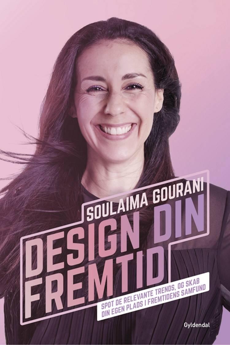 Design din fremtid af Soulaima Gourani