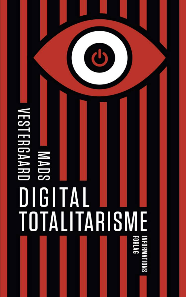 Digital totalitarisme af Mads Vestergaard
