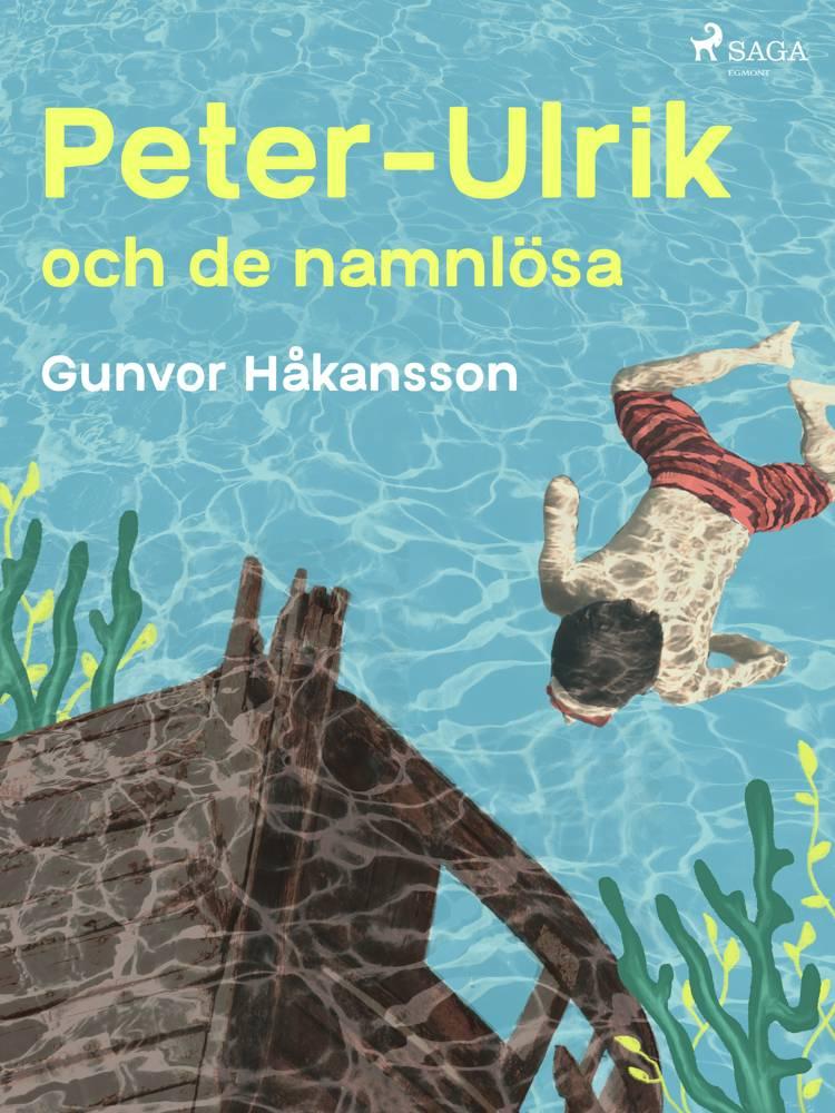 Peter-Ulrik och de namnlösa af Gunvor Håkansson