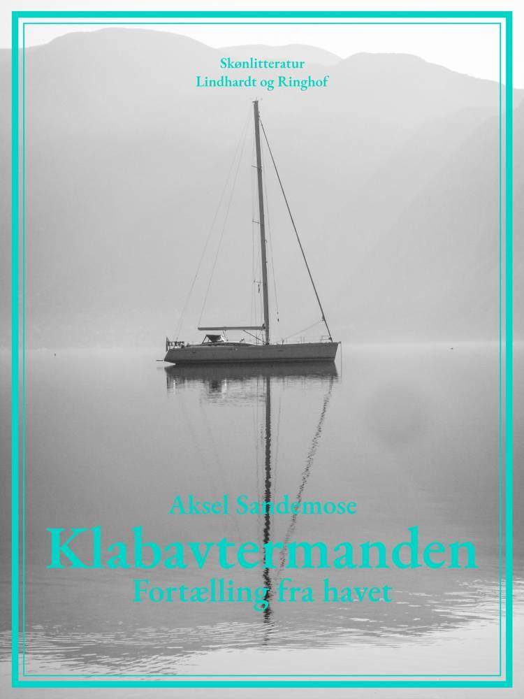 Klabavtermanden. Fortælling fra havet af Aksel Sandemose