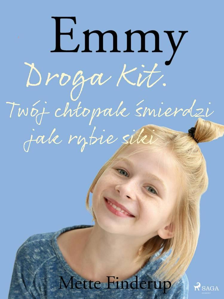 Emmy 8 - Droga Kit. Twój chłopak śmierdzi jak rybie siki af Mette Finderup
