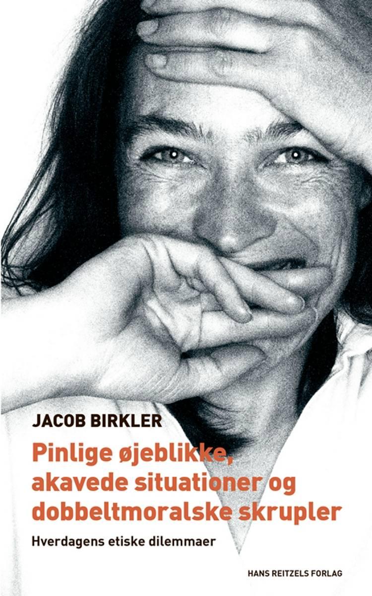 Pinlige øjeblikke, akavede situationer og dobbeltmoralske skrupler af Jacob Birkler