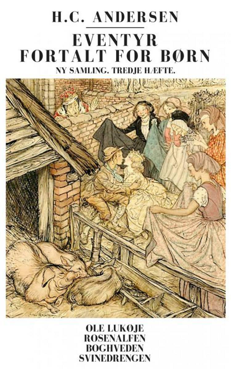 Eventyr fortalt for børn. Ny samling. Tredje hæfte. af H.C. Andersen