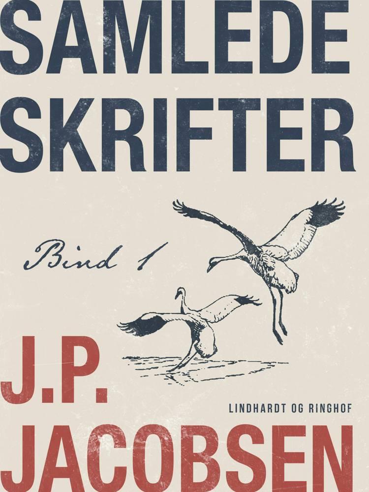 Samlede skrifter. Bind 1 af J. P. Jacobsen