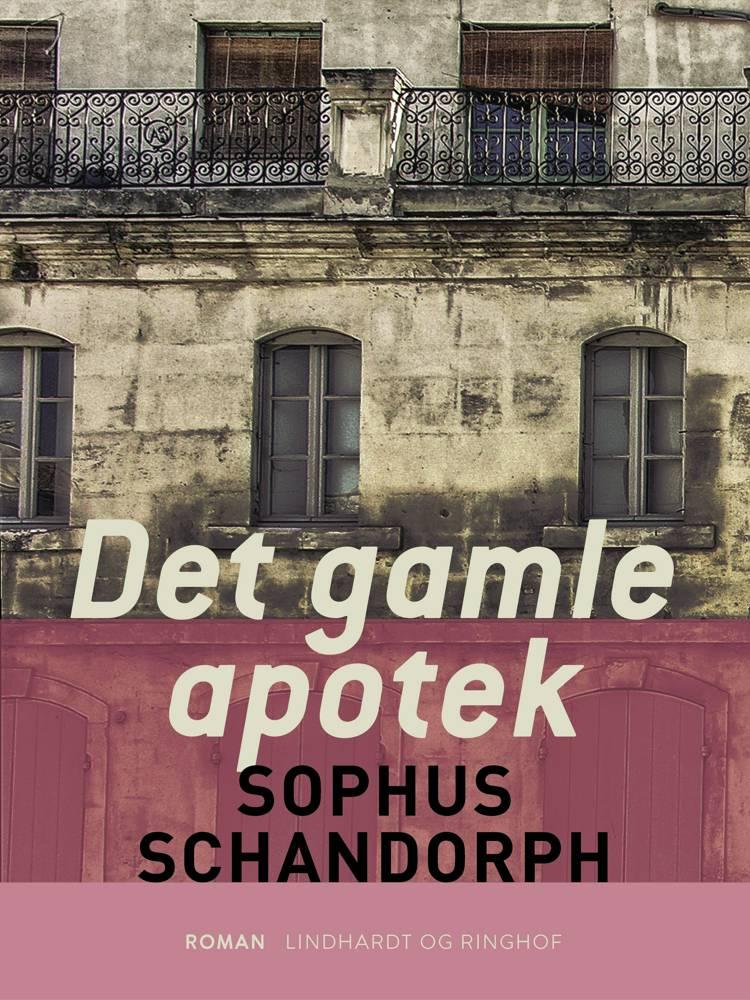Det gamle apotek af Sophus Schandorph