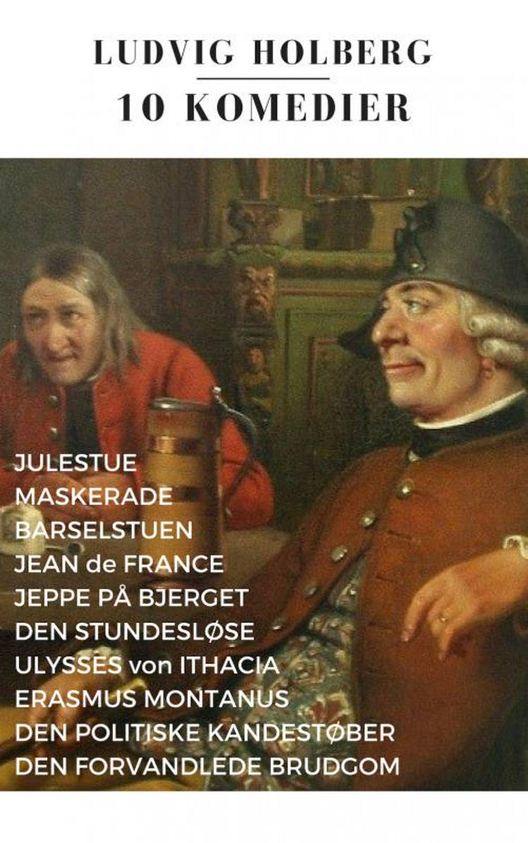 10 Komedier af Ludvig Holberg