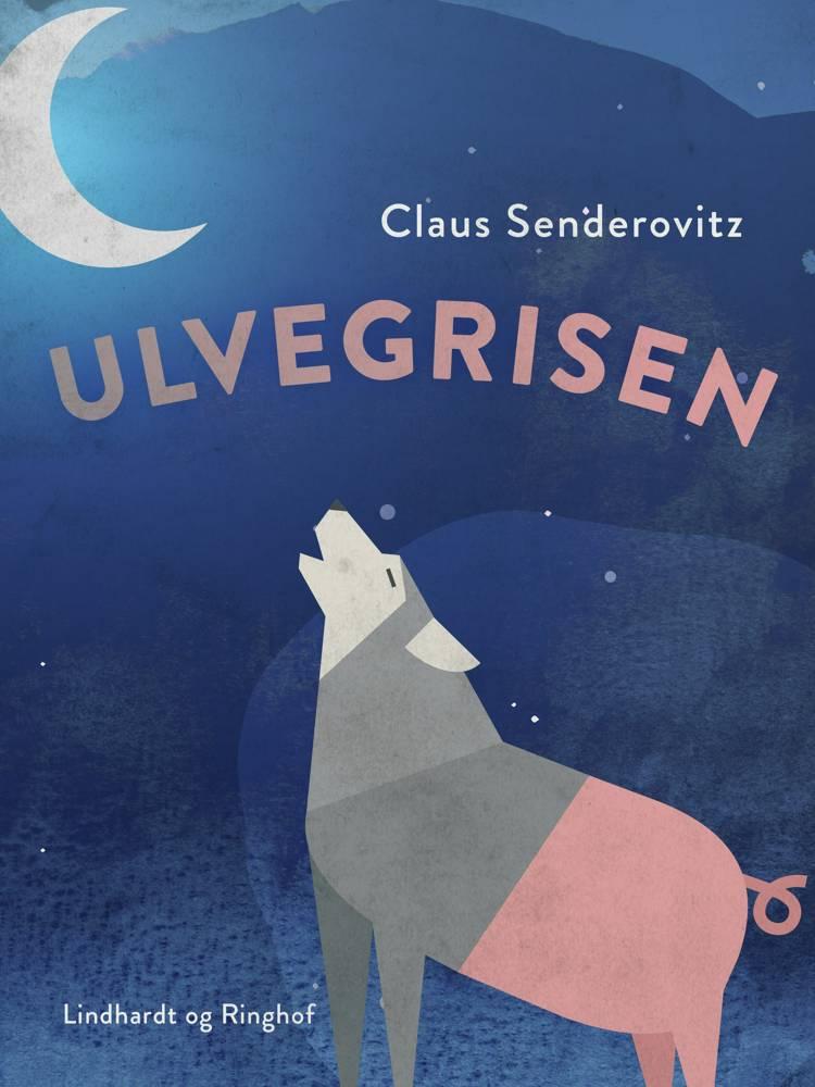 Ulvegrisen - fortællinger om forvandling af Claus Senderovitz