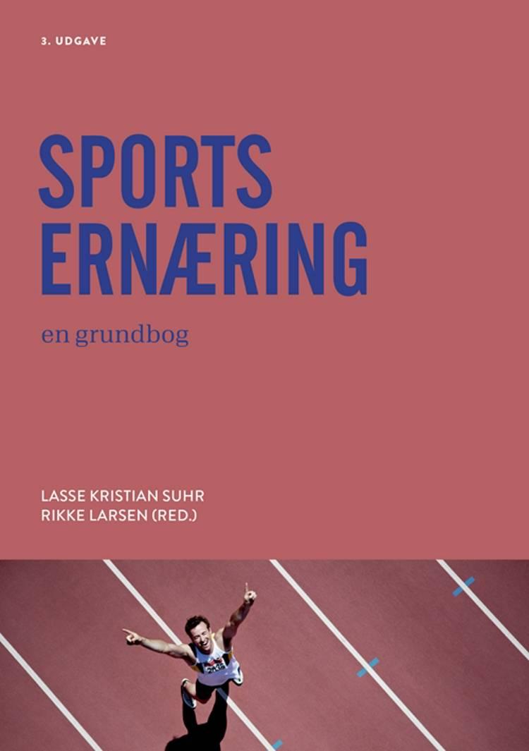 Sportsernæring af Mette Hansen, Eva Wulff Helge, Bente Kiens, Anne Marie Beck, Martin Kreutzer og Birthe Stenbæk Hansen m.fl.