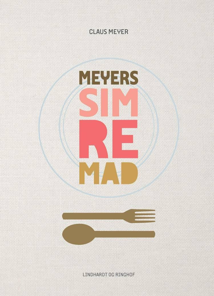 Meyers simremad af Claus Meyer og Meyers Madhus