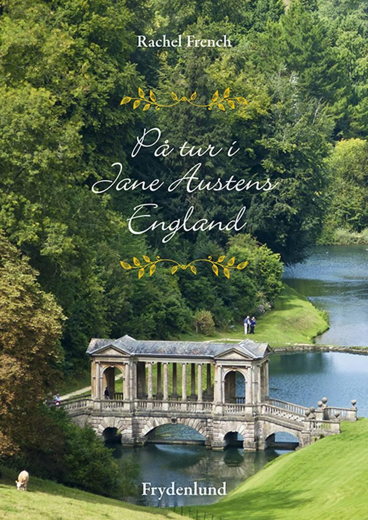 På tur i Jane Austens England af Rachel French