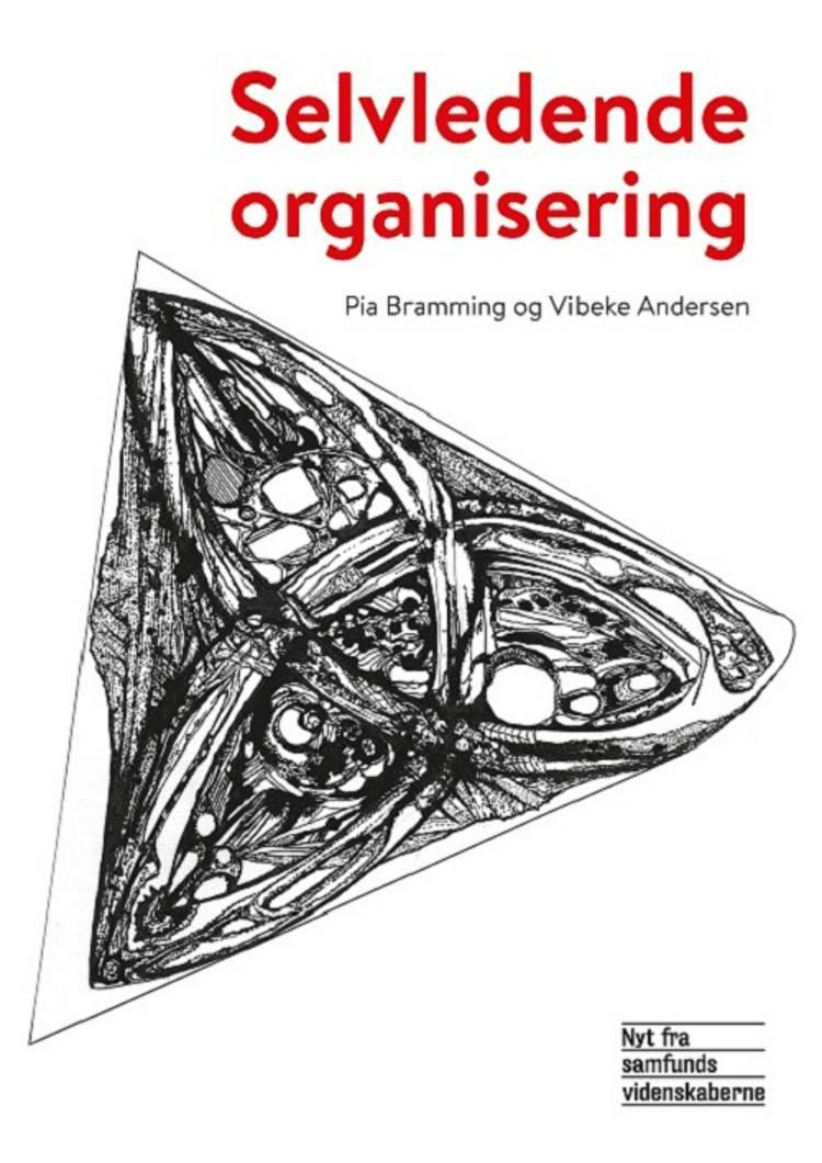 Selvledende organisering af Vibeke Andersen og Pia Bramming