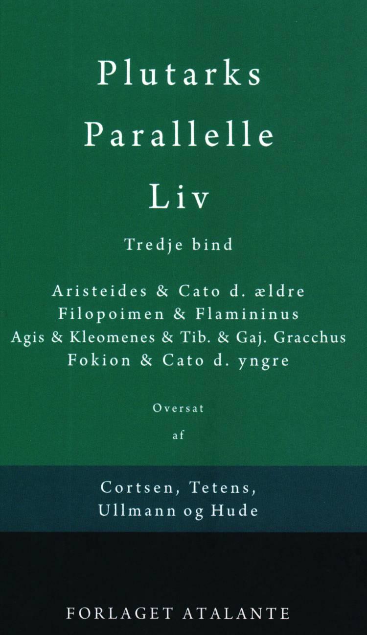 Plutarks Parallelle Liv 3 af Plutark/overs. Tetens og Ullmann og Hude