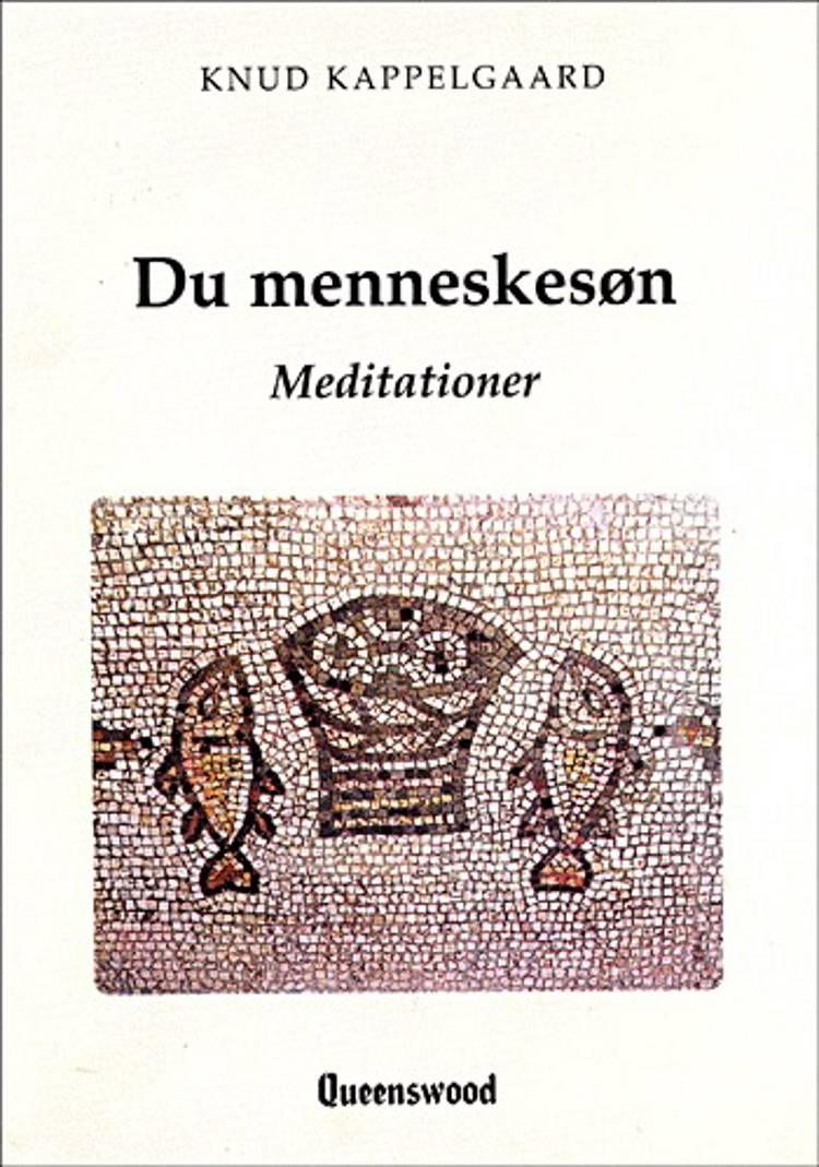 Du menneskesøn af Knud Kappelgaard