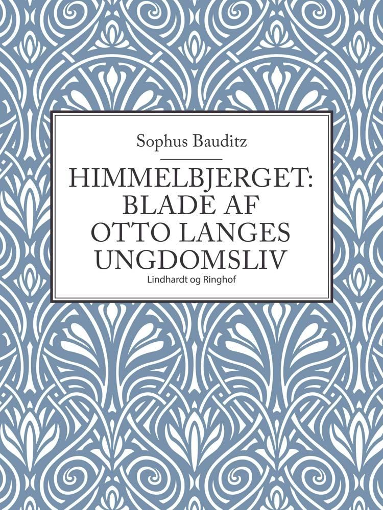 Himmelbjerget: Blade af Otto Langes ungdomsliv af Sophus Bauditz