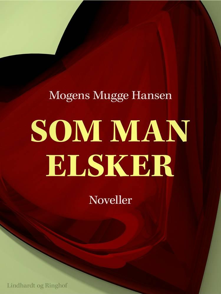 Som man elsker af Mogens Mugge Hansen